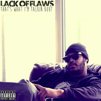 "Lack of Flaws Releases Cover for ""That's What I'm Talkin Bout"""