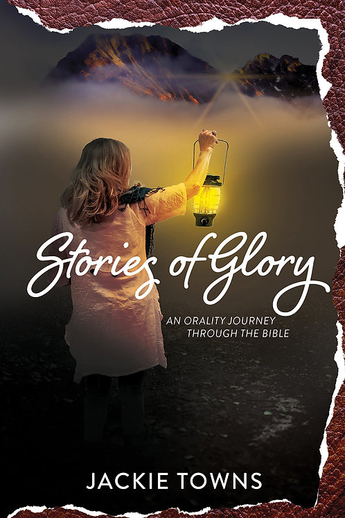 Stories of Glory: An Orality Journey Through the Bible (paperback)