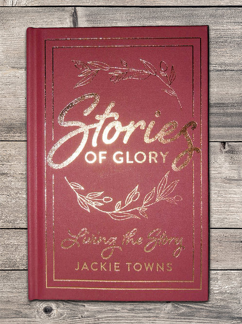Stories of Glory: Living the Story