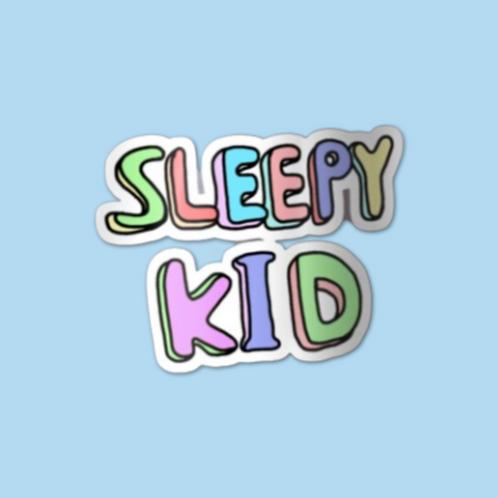 SLEEPY KID STICKER