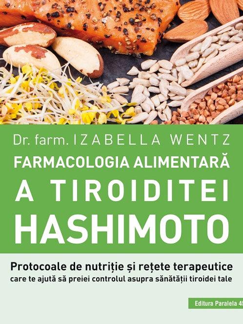 Farmacologia Alimentară a Tiroiditei Hashimoto, dr. Izabella Wentz