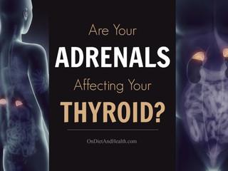 Suprarenalele îți afectează Tiroida?