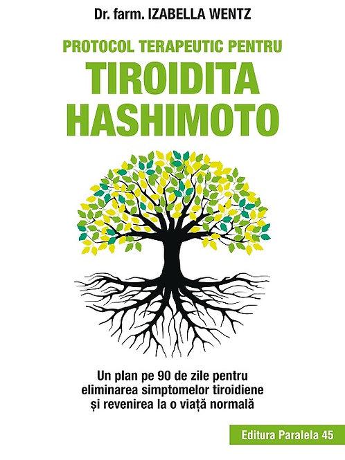 Protocolul Terapeutic pentru Tiroidita Hashimoto, dr. Izabella Wentz