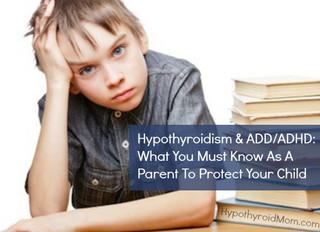 Hipotiroidism & ADD/ADHD