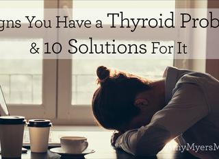Amy Myers: 10 Semne că ai o problemă tiroidiană și 10 Soluții