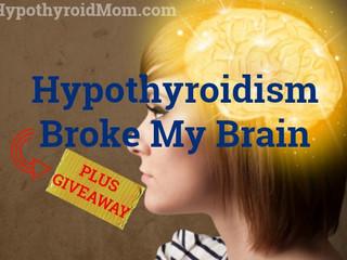 Hipotiroidismul mi-a distrus creierul