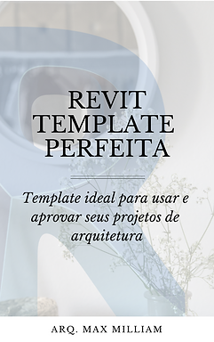 REVIT- TEMPLATE PERFEITA - ARQ.MAX MILLI