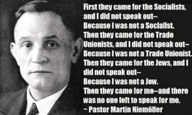 'First they came for...'quote by Pastor Martin Niemoller