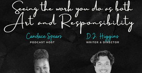 S2 Ep 17 Seeing the work you do as both ART and RESPONSIBILITY [w/ DJ Higgins]