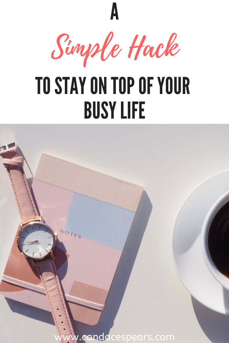 A Simple Hack to stay on top of your busy life