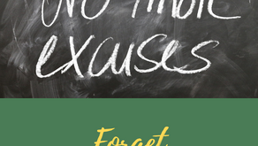 Ep 219: Forget TODAY's excuses!