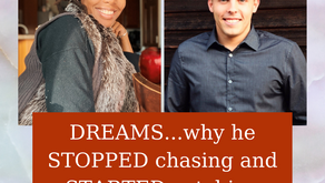 Ep 229: DREAMS...why he STOPPED chasing and STARTED catching