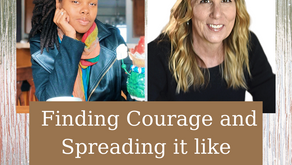 Ep 215: Finding Courage and Spreading it like Wildfire
