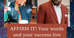 Ep 271: AFFIRM IT! Your words and your success live TOGETHER