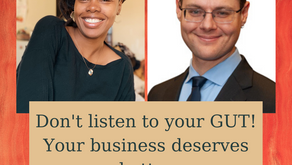 Ep 250: Don't listen to your GUT! Your business deserves better