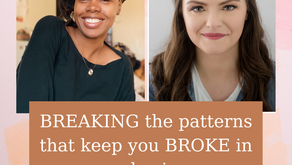 Ep 243: BREAKING the patterns that keep you BROKE in your business