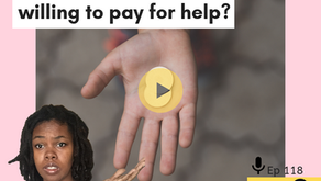 Ep 118: How much are you willing to pay for help?
