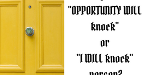 """Ep 163: Are you an """"OPPORTUNITY WILL knock"""" or """"I WILL knock"""" person?"""