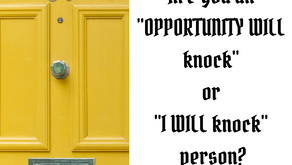 "Ep 163: Are you an ""OPPORTUNITY WILL knock"" or ""I WILL knock"" person?"