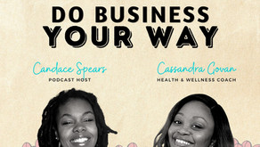 S2 Ep 14 Do business...YOUR way [w/Cassandra Govan]