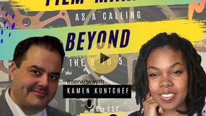 Ep 117:  Discovering FILM-MAKING as a calling BEYOND the 9-to-5 [Interview w/Kamen Kuntchef]