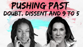 S2 Ep 10 Pushing past doubt, dissent and the 9 to 5 [w/ Nancy Solomon]