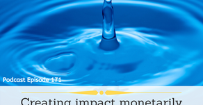 Ep 171: Creating impact monetarily outside of your customers and clients