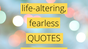 Ep 176: Daring, life-altering, fearless QUOTES handpicked