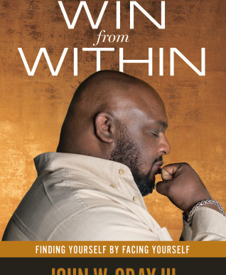 """BOOK REVIEW - """"WIN FROM WITHIN"""" BY JOHN W. GRAY III"""