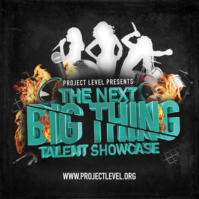 "Project Level kicks off 2017 with ""The Next Big Thing""  Talent Showcase"