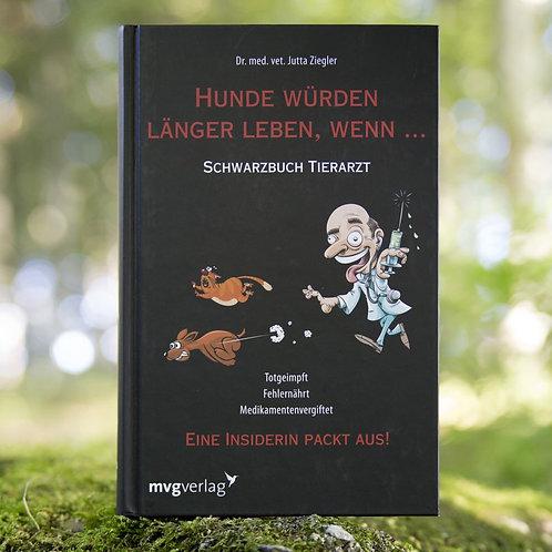 Schwarzbuch Tierarzt - Dr. Jutta Ziegler