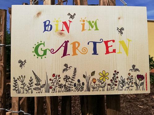 """Holzschild """"Bin im Garten"""""""