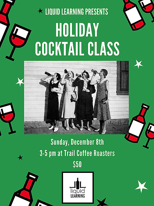 Liquid Learning & Trail Coffee Roasters Present a Holiday Cocktail Class!