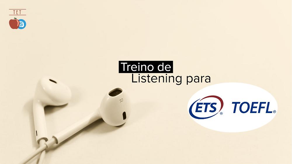 treino listening ibt toefl exame proficiência aulas particulares online professor brasileiro estrangeiro nativo vocabulario ingles avançado online skype fones de ouvido