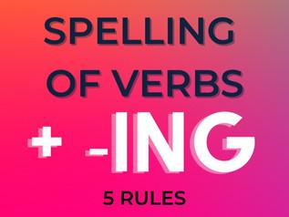 Spelling of Verbs + -ING: 5 RULES