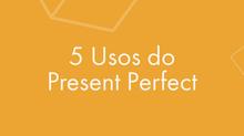 1º Uso do Present Perfect