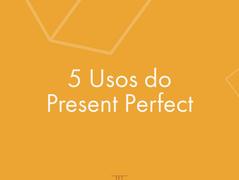 4º Uso do Present Perfect
