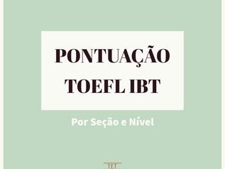 Pontuação TOEFL IBT - Por Seção e Nível