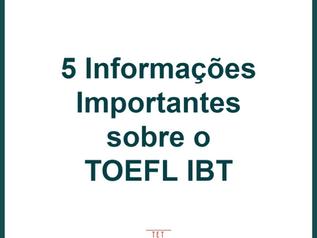 5 Informações Importantes sobre o TOEFL IBT