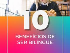 10 Benefícios de ser Bilíngue