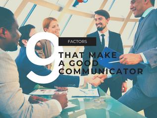 9 Factors that make a Good Communicator