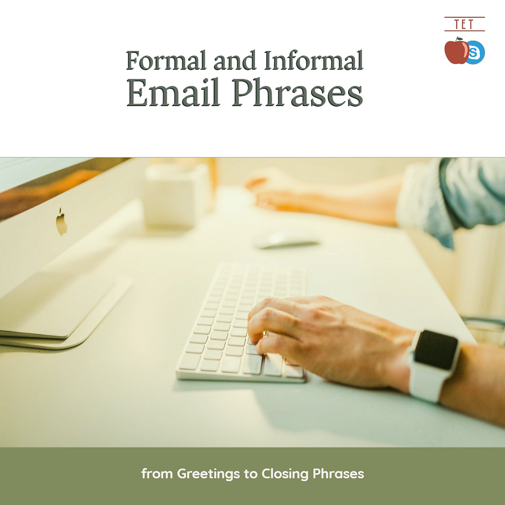 Formal and Informal Email Phrases – from Greetings to Closing Phrases esl english ingles aulas particulares writing white apple computer apple watch man typing at work