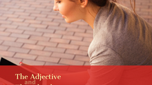 Inglês Geral: The Adjective and The Adverb