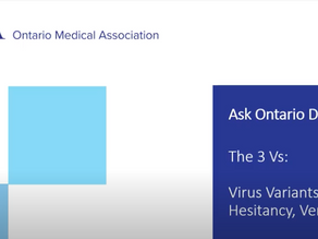 OMA Ask Ontario Doctors: The 3 Vs: Vaccine hesitancy, Virus variants, and Verification