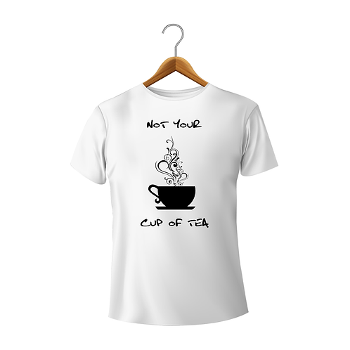Not Your Cup of Tea White T-Shirt for Women