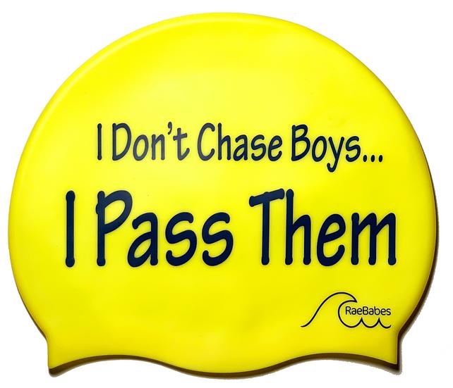 I Don't Chase Boys...I Pass Them