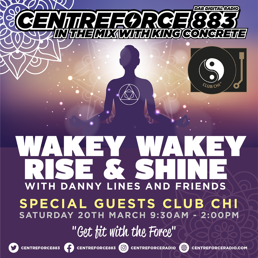 Wakey Wakey Rise & Shine with Danny Lines and Friends.  Centreforce Radio and CLUB CHI - collaboration for health and wellbeing