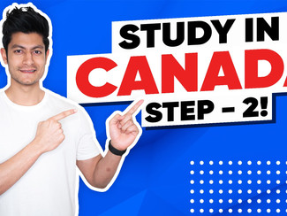 Step: 2 I How to Study in Canada I Canada Student Visa Process I Selecting the Right Institution