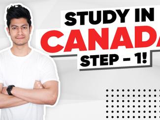 Step: 1 I How to Study in Canada I Canada Student Visa Process I The Basics