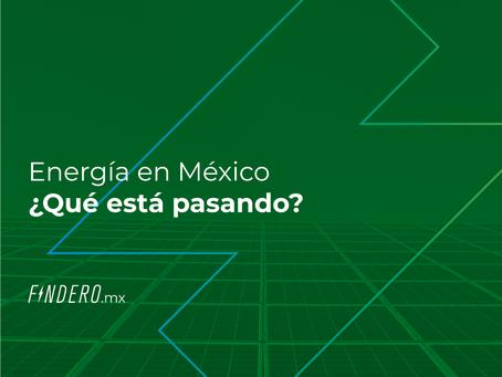 ¿Qué está pasando con la energía hoy en México?